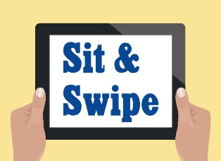 Sit and Swipe